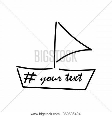 Sailboat. Hashtag Sign. Hand Drawn Illustration Vector.