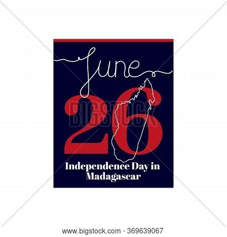 Calendar Sheet, Vector Illustration On The Theme Of Independence Day In Madagascar On June 26. Decor