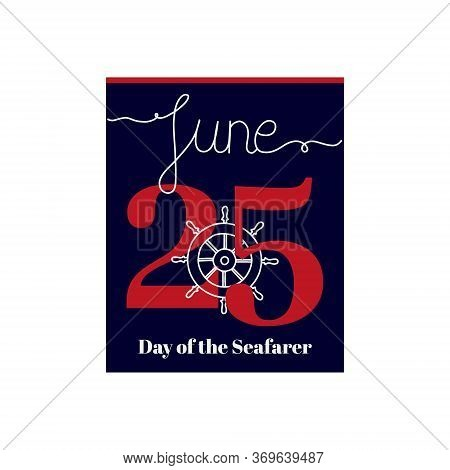 Calendar Sheet, Vector Illustration On The Theme Of Day Of The Seafarer On June 25. Decorated With A