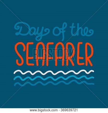 Vector Illustration On The Theme Of Day Of The Seafarer On June 25. Decorated With A Handwritten Ins