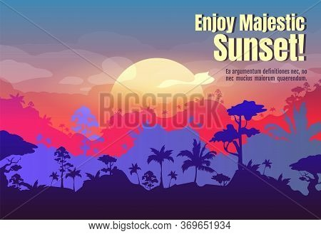 Enjoy Majestic Sunset Poster Flat Vector Template. Scenic Sky Upon Tropical Forest Landscape. Brochu
