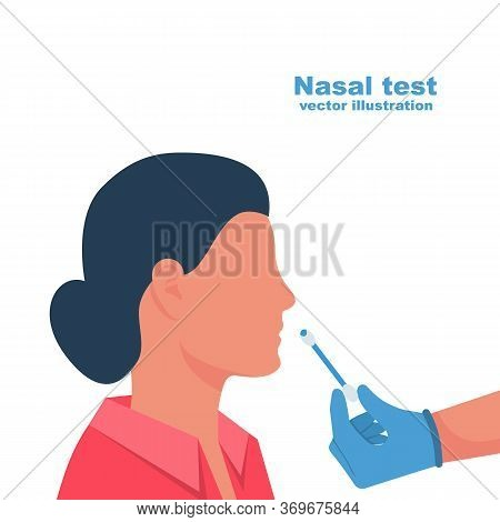 Nasal Swab Laboratory Test. Research Of Patients. Diagnosis Of Coronavirus Covid 19. Doctor In Medic