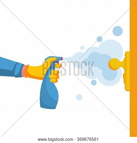 Close-up Disinfection Of Door Handles. Spraying Disinfectant Alcohol To The Handle Of A Door. Vector