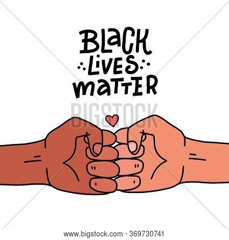 Black Lives Matter Poster, Banner. Black Lives Matter Stylised Lettering . Black And White Bro Fist