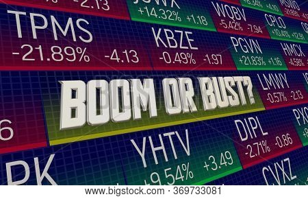 Boom or Bust Stock Market Ticker Share Prices Rise Fall Up Down 3d Illustration