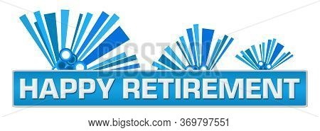 Happy Retirement Text Written Over Blue Background.