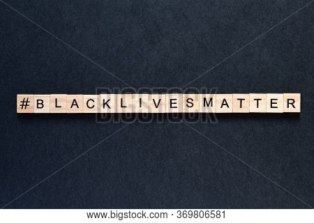 Black Lives Matter Inscription On A Black Background. Protests. Unrest. Hashtag Blacklivesmatter