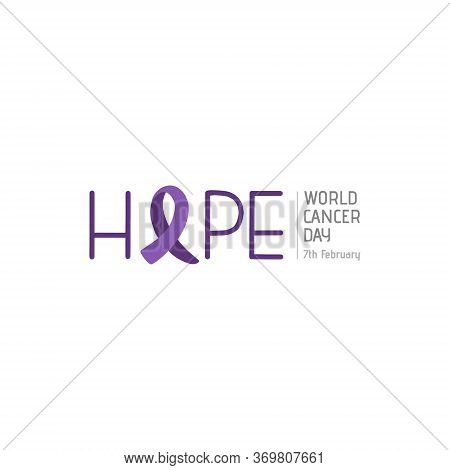 World Cancer Day. A Lavender Ribbon Instead Of The Letter O In The Word Hope. Poster Or Logo For Nat