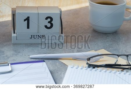 June 13, Date On The Calendar. Handmade Wood Cube With Date Month And Day. Planning For The Day. Art