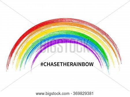 Chase The Rainbow Inspirational Quote Vector Illustration. Brush Stroke Rainbow Isolated On White. H