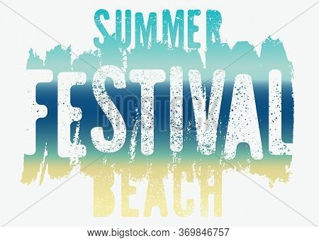 Summer Beach Festival Typographic Grunge Vintage Poster Design. Retro Vector Illustration.