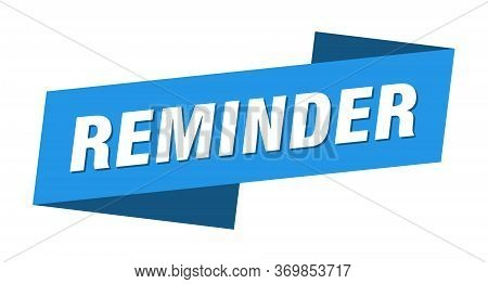 Reminder Banner Template. Reminder Ribbon Label Sign
