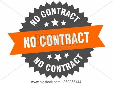No Contract Sign. No Contract Circular Band Label. Round No Contract Sticker