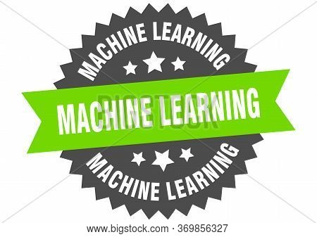 Machine Learning Sign. Machine Learning Circular Band Label. Round Machine Learning Sticker