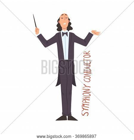 Music Orchestra Symphony Conductor, Creative Hobby Or Profession Cartoon Style Vector Illustration O