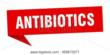 Antibiotics Speech Bubble. Antibiotics Ribbon Sign. Antibiotics Banner