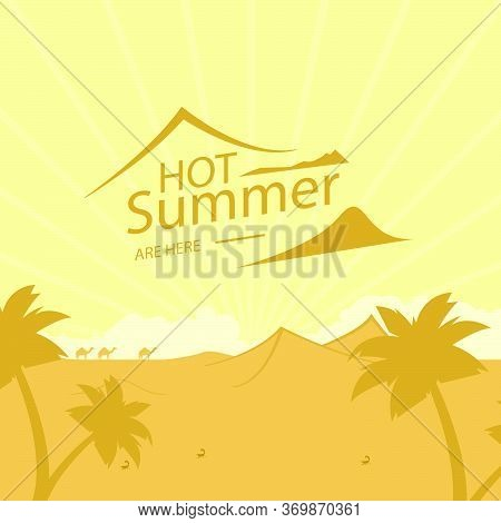 Illustration Of A Hot Summer, Desert With Camels. Hot Climate, Sunny Desert With Dunes.