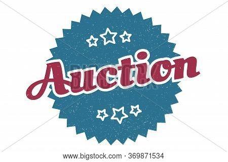 Auction Sign. Auction Round Vintage Retro Label. Auction