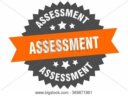 Assessment Sign. Assessment Circular Band Label. Round Assessment Sticker