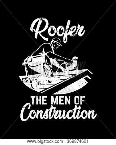 Roofer The Men Of Construction Graphic Illustration With A Man Working On A Roof With A Power Nail G