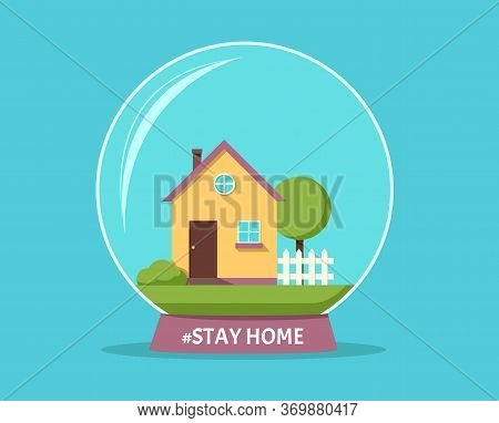 Stay At Home Awareness Social Media Campaign And Coronavirus Prevention. House With Yard  Under A Gl