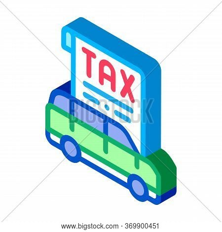 Car Tax Receipt Icon Vector. Isometric Car Tax Receipt Sign. Color Isolated Symbol Illustration