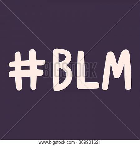 Blm. Black Lives Matter 2020 Sticker. Social Media Content Post Banner Anti Racism.