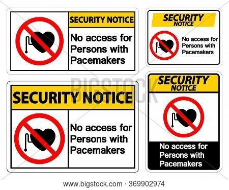 Security Notice No Access For Persons With Pacemaker Symbol Sign On White Background