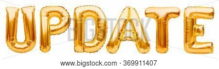 Word Update Made Of Golden Inflatable Balloons Isolated On White Background. Helium Balloons Gold Fo