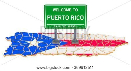 Billboard Welcome To Puerto Rico On Puerto Rican Map, 3d Rendering Isolated On White Background