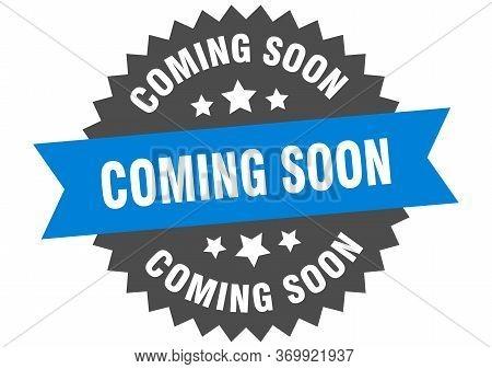 Coming Soon Sign. Coming Soon Blue-black Circular Band Label