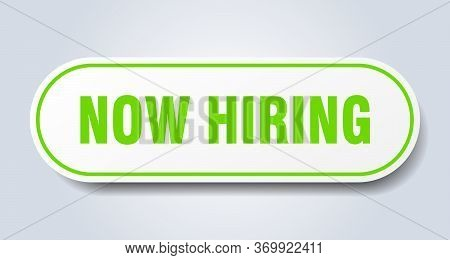 Now Hiring Sign. Now Hiring Rounded Green Sticker. Now Hiring