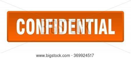 Confidential Button. Confidential Square Orange Push Button