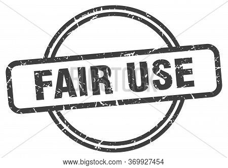 Fair Use Stamp. Fair Use Round Vintage Grunge Sign. Fair Use