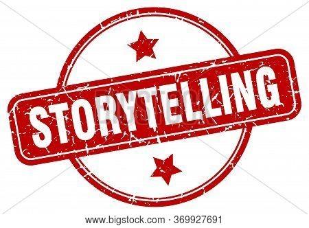 Storytelling Stamp. Storytelling Round Vintage Grunge Sign. Storytelling