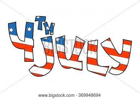 4th July Lettering With American Flag. Usa Independence Day Label. Stars And Stripes Flag Pattern. M