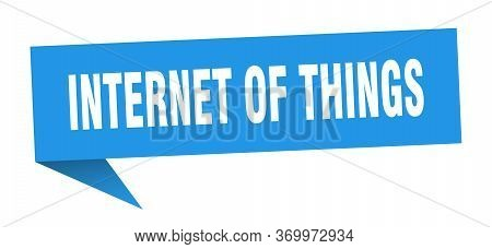 Internet Of Things Speech Bubble. Internet Of Things Ribbon Sign. Internet Of Things Banner