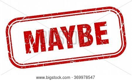 Maybe Stamp. Maybe Square Grunge Red Sign