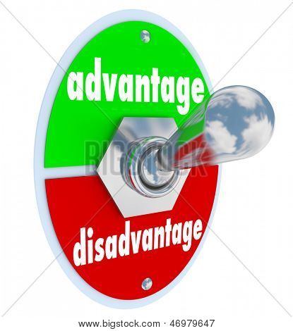 The words Advantage and Disadvantage on a toggle switch or lever to illustrate the difference or unique edge in a competition or marketplace with many choices