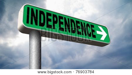 independent and self sufficient live life in independence road sign
