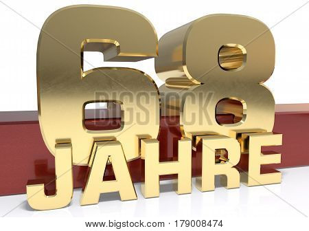 Golden digit sixty eight and the word of the year. Translated from the German - years.3D illustration