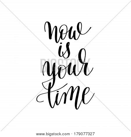 now is your time inspirational quote about summer travel, positive journey phrase to poster, greeting card, printable wall art, calligraphy vector illustration