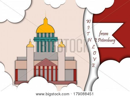 Paper applique style illustration. Card with application of St. Isaac's Cathedral decorated with text from Saint Petersburg with love.Postcard.