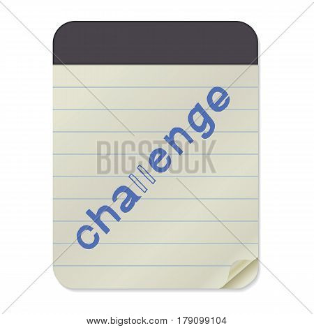 Challenge - Hand Drawn Lettering on Notebook Template. Vector Illustration Quote. Handwritten Inscription Phrase for Office, Presentation, T-shirt Print, Poster, Cover, Case Design.