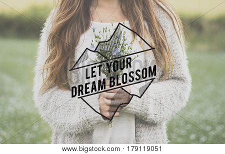 Let Your Dream Blossom Phrase Word Flower