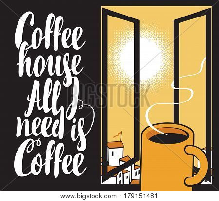 vector banner cup of coffee on the window sill with cityscape and inscriptions Coffee house All I need is coffee