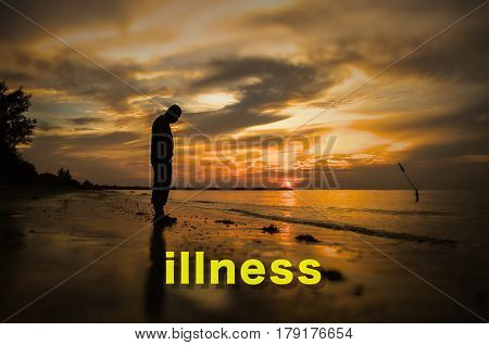 Creative conceptual,illness word on photo with man alone on the beach during sunset.Calm sea with rippling waves.
