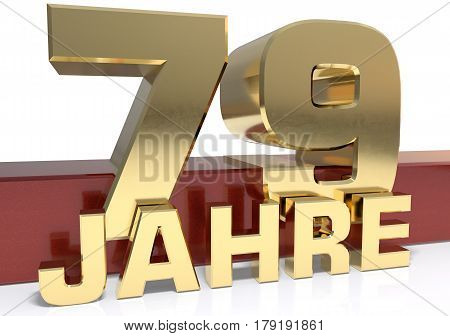 Golden digit seventy nine and the word of the year. Translated from the German - years.3D illustration