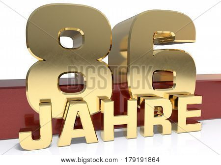 Golden digit eighty six and the word of the year. Translated from the German - years.3D illustration