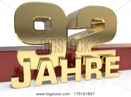 Golden digit ninety two and the word of the year. Translated from the German - years.3D illustration